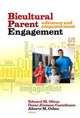 Bicultural Parent Engagement By Olivos, Edward M. (EDT)/ Jimenez-castellanos, Oscar (EDT)/ Ochoa, Alberto M. (EDT)
