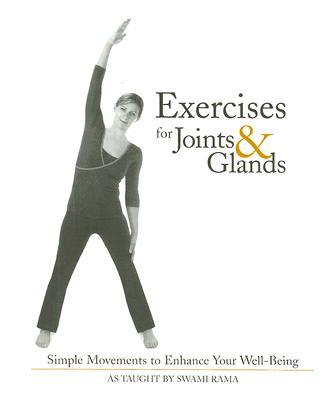 Exercises for Joints and Glands By Rama, Swami